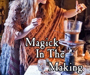 Magick in the making